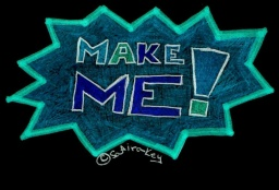Make me  ! (If you want)